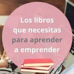 Mis libros para emprendedores recomendados en el #DíaDelLibro