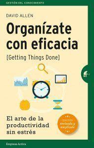 Organízate con eficacia, de David Allen