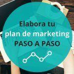 Cómo hacer un plan de marketing paso a paso [plantillas + infografía descargables]