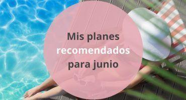 Planes recomendados para junio