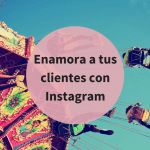 Cómo puede ayudarte Instagram a contar la historia de tu marca