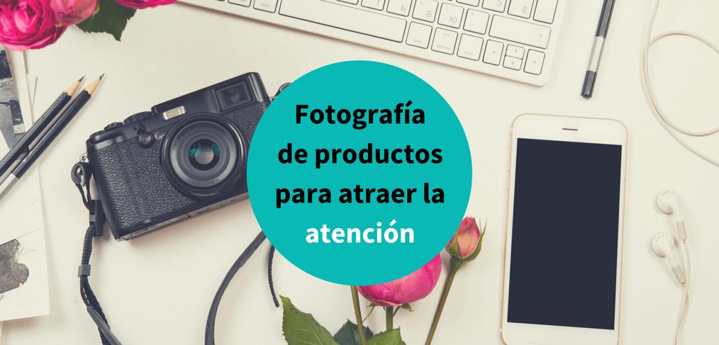 Storytelling para la fotografía de productos