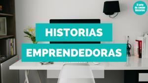 Historias Emprendedoras