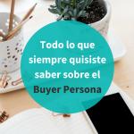 Qué es un 'Buyer Persona' y cómo se elabora