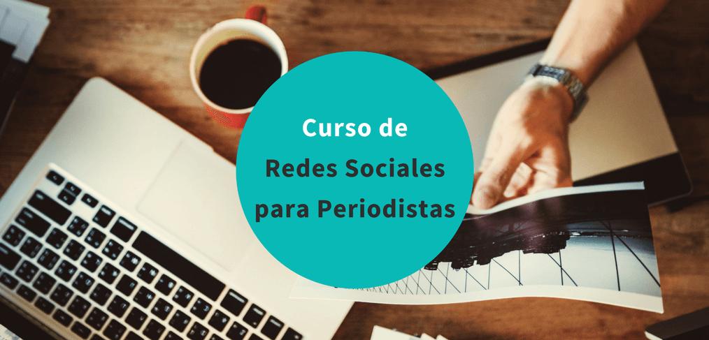 Curso de Redes Sociales para Periodistas