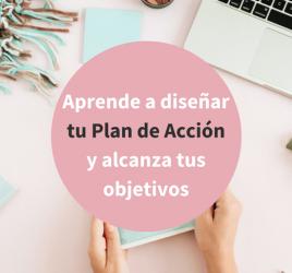 Diseña tu Plan de Acción y alcanza tus objetivos