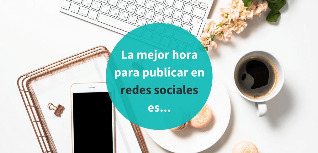 La mejor hora para publicar en redes sociales