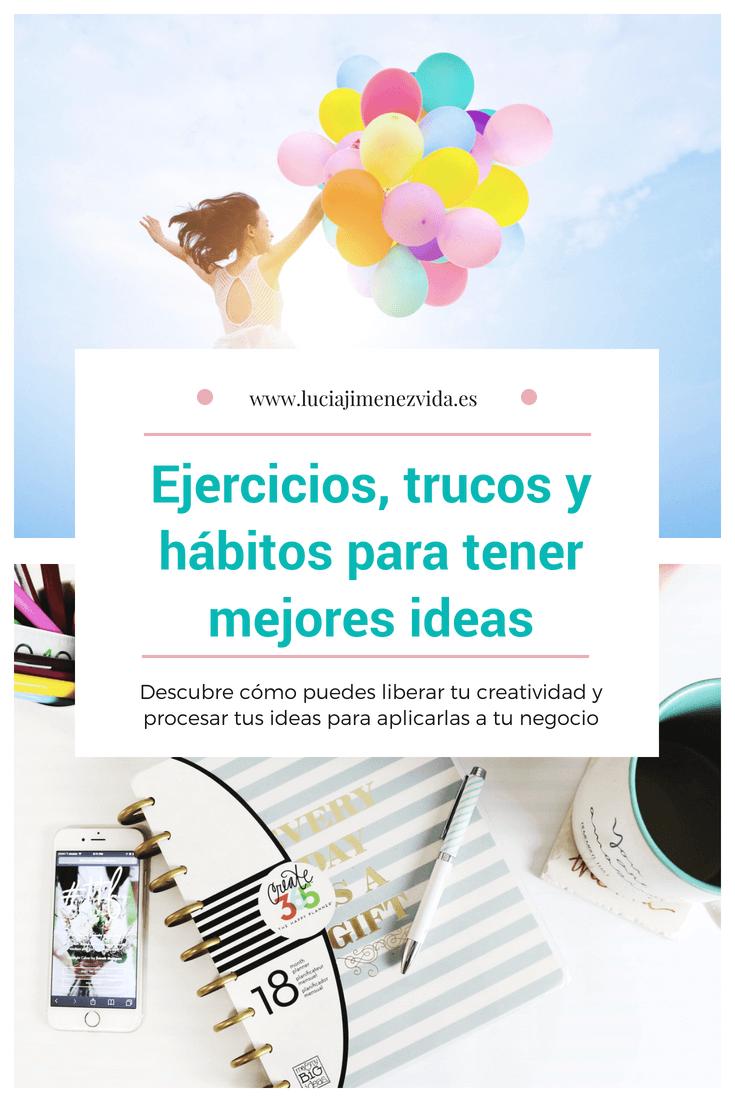 Tener mejores ideas