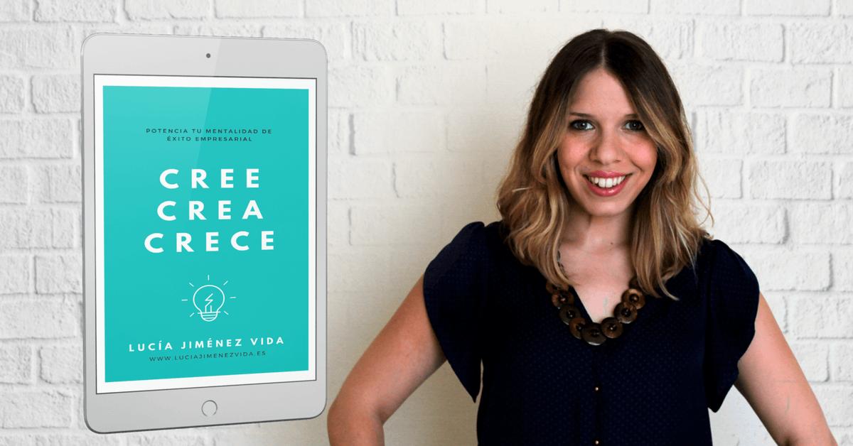 Descarga la guía CREE, CREA, CRECE para Emprendedores