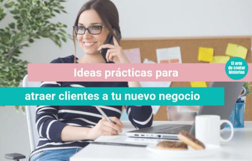 Cómo atraer clientes a tu nuevo negocio